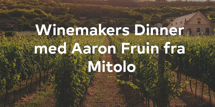 Winemakers Dinner med Aaron Fruin fra Mitolo